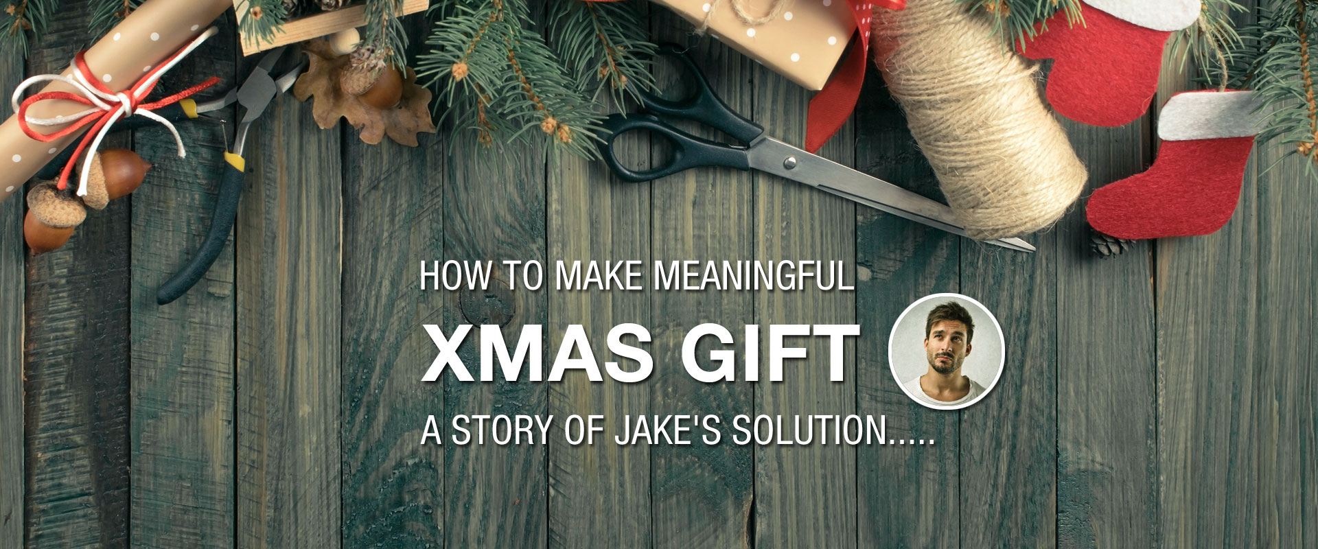 How to make meaningful & touching XMAS GIFT